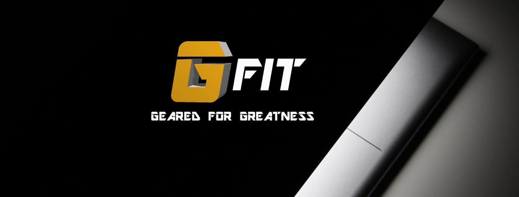 GFit Geared For Greatness